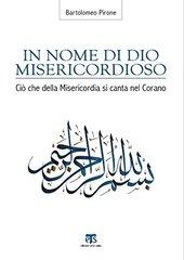In Nome Di Dio Misericordioso: Cio Che Della Misericordia Si Canta Nel Corano