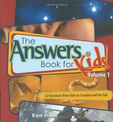 The Answers Book for Kids: 22 Questions from Kids on Creation and the Fall