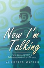 Now I'm Talking: Life Lessons from a Telecommunications Pioneer