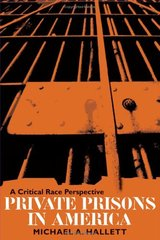 Private Prisons in America: A Critical Race Perspective