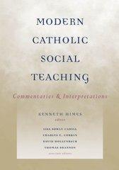 Modern Catholic Social Teaching: Commentaries And Interpretations