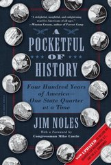 A Pocketful of History: Four Hundred Years of America- One State Quarter at a Time
