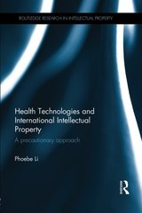 Health Technologies and International Intellectual Property Law: A Precautionary Approach