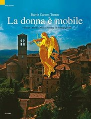 La donna e mobile: 9 Italian Operatic Arias Arranged for String Quartet