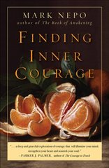 Finding Inner Courage by Nepo, Mark
