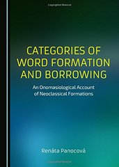 Categories of Word Formation and Borrowing: An Onomasiological Account of Neoclassical Formations