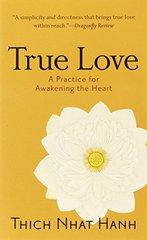 True Love: A Practice For Awakening The Heart