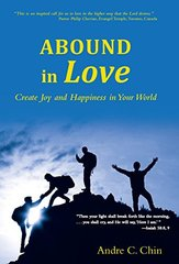 Abound in Love: Create Joy and Happiness in Your World