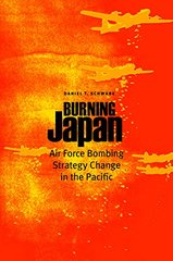 Burning Japan: Air Force Bombing Strategy Change in the Pacific