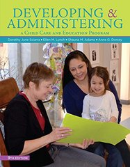 Developing & Administering a Child Care and Education Program by Sciarra, Dorothy June/ Lynch, Ellen M./ Adams, Shauna M./ Dorsey, Anne G.
