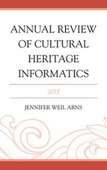 Annual Review of Cultural Heritage Informatics 2015