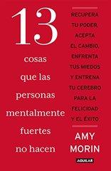 13 cosas que las personas mentalmente fuertes no hacen / 13 Things Mentally Strong People Don't Do