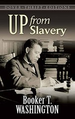 Up from Slavery by Washington, Booker T.