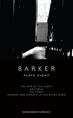 Plays Eight: The Bite of the Night / Brutopia / The Forty / Wonder and Worship in the Dying Ward