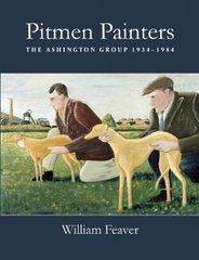 Pitmen Painters: The Ashington Group 1934–1984