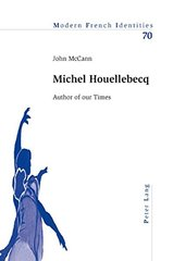 Michel Houellebecq: Author of Our Times