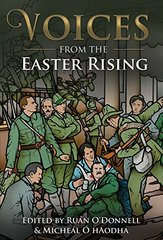 Voices from the Easter Rising: Eyewitnesses to the Easter Rising