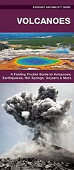 Volcanoes: A Folding Pocket Guide to Volcanoes, Earthquakes, Hot Springs, Geysers & More