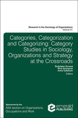 Categories, Categorization and Categorizing: Category Studies in Sociology, Organizations and Strategy at the Crossroads
