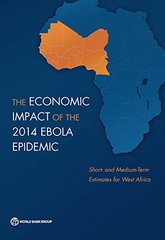 The Economic Impact of the 2014 Ebola Epidemic: Short- and Medium-Term Estimates for West Africa