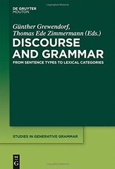 Discourse and Grammar: From Sentence Types to Lexical Categories