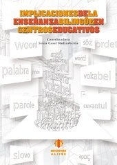 Implicaciones de la ensenanza bilingue en centros educativos / Implications of Bilingual Teaching in Educational Centers