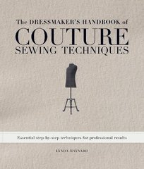 The Dressmaker's Handbook of Couture Sewing Techniques: Essential Step-by-step Techniques for Professional Results