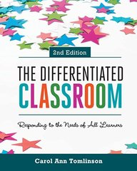 The Differentiated Classroom: Responding to the Needs of All Learners