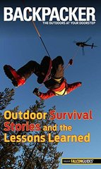 Backpacker Outdoor Survival Stories and the Lessons Learned by Absolon, Molly