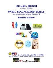 Basic Socializing Skills / Les savoir-faire de base en societe