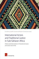 International Actors and Traditional Justice in Sub-Saharan Africa: Policies and Interventions in Transitional Justice and Justice Sector Aid