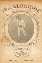 Ira Aldridge: The Vagabond Years, 1833-1852