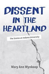 Dissent in the Heartland: The Sixties at Indiana University