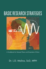 Basic Research Strategies: A Guidebook for Stressed Thesis and Dissertation Writers by Molina, L. D.
