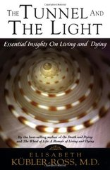The Tunnel and the Light: Essential Insights on Living and Dying With a Letter to a Child With Cancer