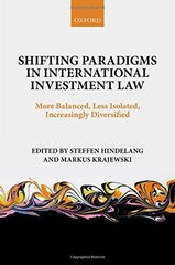 Shifting Paradigms in International Investment Law: More Balanced, Less Isolated, Increasingly Diversified
