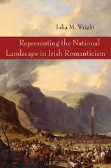 Representing the National Landscape in Irish Romanticism
