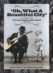 'Oh, What a Beautiful City': A Tribute to Reverend Gary Davis (1896-1972): Gospel, Blues and Ragtime