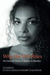 Why the Sun Rises: The Faces and Stories of Women in Education by Gresham, Doran