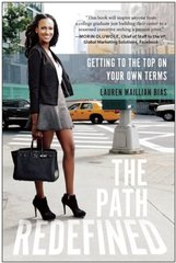 The Path Redefined: Getting to the Top on Your Own Terms by Bias, Lauren Maillian