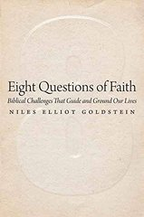 Eight Questions of Faith: Biblical Challenges That Guide and Ground Our Lives