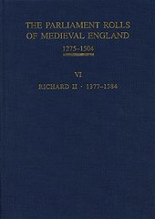 The Parliament Rolls of Medieval England, 1275-1504: King Richard II, 1377-1384