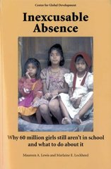 Inexcusable Absence: Why 60 Million Girls Still Aren't in School and What to Do About It