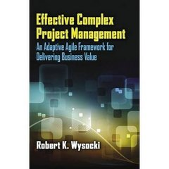 Effective Complex Project Management: An Adaptive Agile Framework for Delivering Business Value