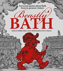 Beastly Bath: Irreverent Quotes About Bath from It's Greatest Visitors