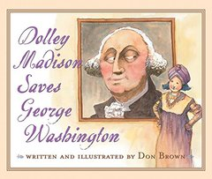 Dolley Madison Saves George Washington