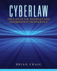 Cyberlaw: The Law of the Internet and Information Technology