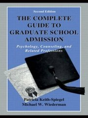 Complete Guide to Graduate School Admission: Psychology, Counseling, and Related Professions