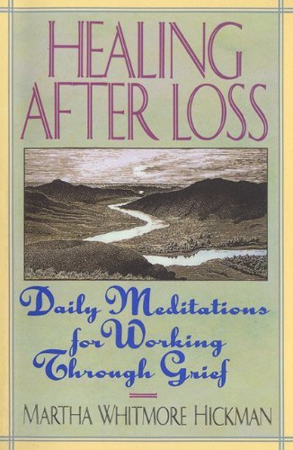 Healing After Loss: Daily Meditations for Working Through Grief by Hickman, Martha Whitmore