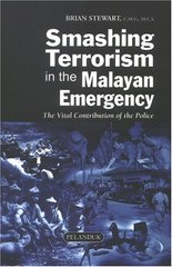 Smashing Terrorism In The Malayan Emergency: The Vital Contribution Of The Police